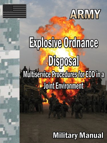 Explosive Ordnance Disposal Multiservice Procedures for EOD in a Joint Environment (English Edition) -