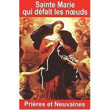 Sainte Marie qui défait les noeuds -Prières et neuvaines