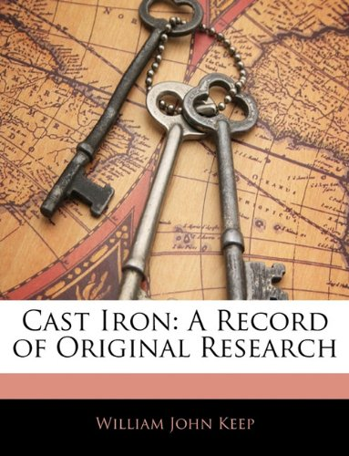 Cast Iron: A Record of Original Research