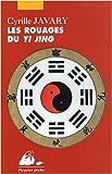 Les Rouages du Yi Jing - Eléments pour une lecture raisonnable du Classique des Changements - Philippe Picquier - 19/02/2009