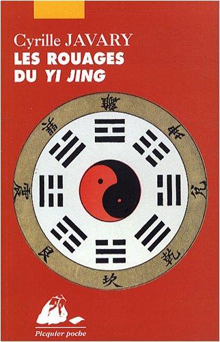 Les Rouages du Yi Jing : Eléments pour une lecture raisonnable du Classique des Changements par Cyrille J-D Javary
