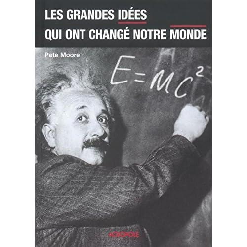 Les grandes idées qui ont changé notre monde