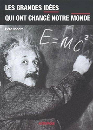 Les grandes idées qui ont changé notre monde par Pete Moore