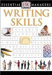 Writing Skills: DK Publishing (DK Essential Managers)