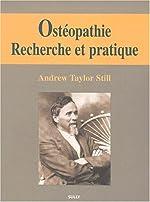 Ostéopathie - Recherche et pratique de Andrew-Taylor Still