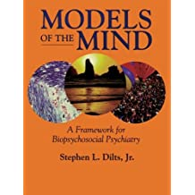 Models of the Mind: A Framework for Biopsychosocial Psychiatry