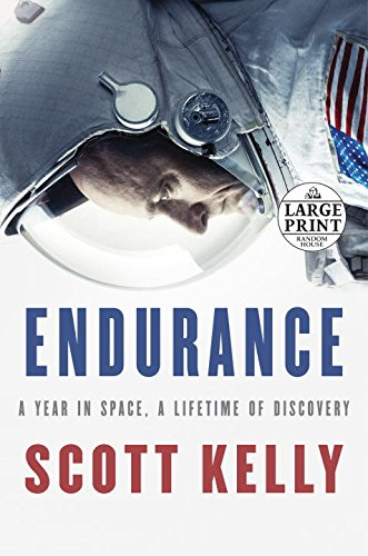 Endurance: A Year in Space, a Lifetime of Discovery (Random House Large Print)