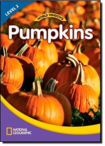 World Windows 2 (Science): Pumpkins: Student Book: Content Literacy, Nonfiction Reading, Language & Literacy (World Windows, Level 2) by National Geographic Learning (2011-10-25)