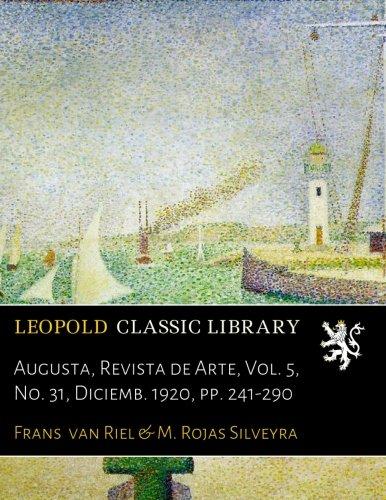 Augusta, Revista de Arte, Vol. 5, No. 31, Diciemb. 1920, pp. 241-290
