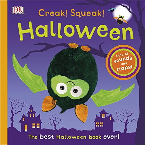 Creak! Squeak! Halloween: The Best Halloween Book Ever (Dk)