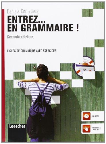 Entrez. en grammaire! Fiches de grammaire avec exercices. Per le Scuole superiori. Con espansione online