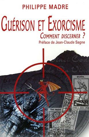Gurison et exorcisme : Comment discerner ?