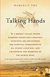 [ TALKING HANDS: WHAT SIGN LANGUAGE REVEALS ABOUT THE MIND ] Talking Hands: What Sign Language Reveals about the Mind By Fox, Margalit ( Author ) Aug-2008 [ Paperback ]