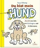 Du bist mein Hund: Alles über Dich zum Eintragen und Ankreuzen