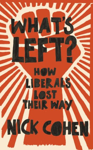 What's Left?: How Liberals Lost Their Way