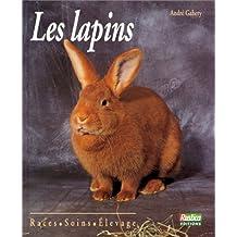 Les lapins. Races - Soins - Elevage