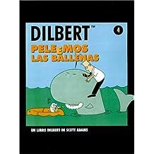 Peleemos las ballenas (Dilbert Books)