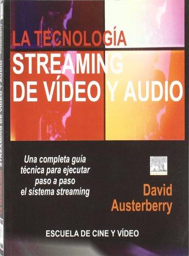 LA TECNOLOGIA DEL STREAMING DE VIDEO Y AUDIO