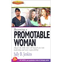 Becoming a Promotable Woman: Master the Skills That Will Launch You Into Leadership and More Responsibility (Success Track Audio)
