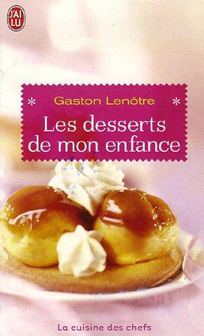 Les desserts de mon enfance par Lenotre