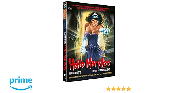 Hello Mary Lou: Prom Night 2 HELLO MARY LOU, Spain Import, see details for languages: Amazon.co.uk: Michael Ironside, Wendy Lyon, Justin Louis, Lisa Schrage ...
