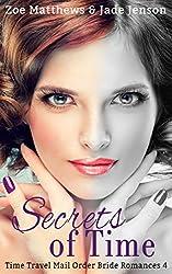Secrets of Time (Time Travel Romance Series, Book 4) (Time Travel/Mail-Order Bride Romance Series)