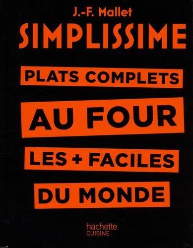 Simplissime - Plats complets au four: Plat complets au four les + faciles du monde par Jean-François Mallet