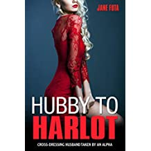 Hubby to Harlot: Crossdressing Husband Taken by an Alpha MM (English Edition)