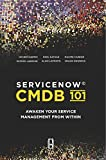 SERVICENOW CMDB 101: Awaken your Service Management from Within!