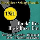 Pack' die Badehose ein (Die goldene Schlagerparade 1951)