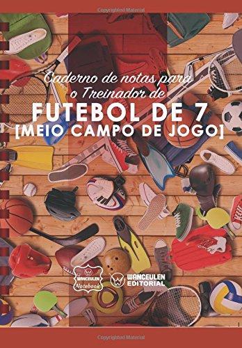 Caderno de notas para o Treinador de Futebol de 7 (Meio campo de jogo)