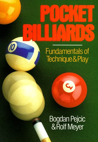 POCKET BILLIARDS: Fundamentals of Technique and Play por Bogdan Pejcic