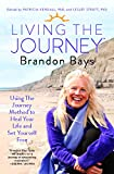 Living The Journey: Using The Journey Method to Heal Your Life and Set Yourself Free (English Edition)
