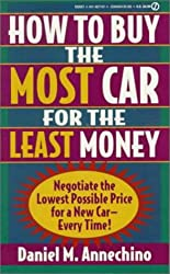 How to Buy The Most Car for the Least Money: Negotiate the Lowest Possible Price for a New Car Every Time! (Signet)