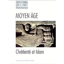 MOYEN AGE. Chrétienté et islam