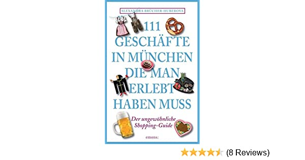 111 Geschäfte in München, die man gesehen haben muss: Reiseführer ...