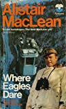 Cover of: Where Eagles Dare | Alistair MacLean