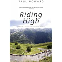 Riding High: Shadow Cycling the Tour de France (Mainstream Sport)