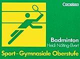 Sport - Gymnasiale Oberstufe: Badminton: Schülerbuch