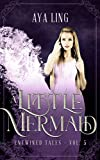 A Little Mermaid: A Retelling of The Little Mermaid (Entwined Tales Book 5)