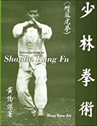Introduction to Shaolin Kung Fu by Wong Kiew Kit (2000-02-02)