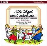 Alle Vögel sind schon da... - Die schönsten deutschen Volksweisen und Kinderlieder