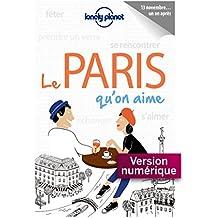 Le Paris qu'on aime (French Edition)