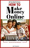 How To Make Money Online From Home (Online Entrepreneur Book 1): The Digital economy is booming - Are you? You'll be learning cutting edge techniques, how to make money online.