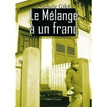 Le Melange a un Franc
