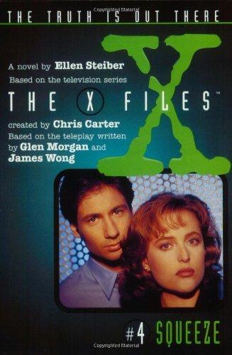 Squeeze (The X-Files, No. 4) by Ellen Steiber (1996-02-07) par Ellen Steiber;Steven Williams