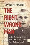 The Right Wrong Man: John Demjanjuk and the Last Great Nazi War Crimes Trial (English Edition)