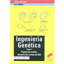 Ingeniería genética: Preparación, análisis, manipulación y clonaje de DNA: Vol.1 (Serie Genética)