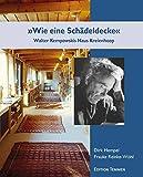 »Wie eine Schädeldecke«: Walter Kempowskis Haus Kreienhoop von Dirk Hempel
