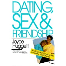 Dating, Sex and Friendship: An Open and Honest Guide to Healthy Relationships